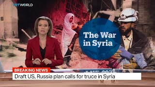 Draft US and Russia plan calls for truce in Syria