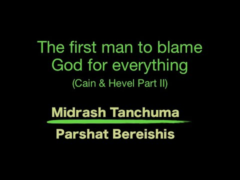 The first man to blame God for everything