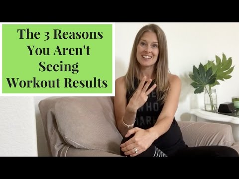 The 3 Reasons You Aren't Seeing Workout Results!