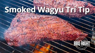 Smoked Wagyu Tri Tip cooked Hot & Fast | HowToBBQRight