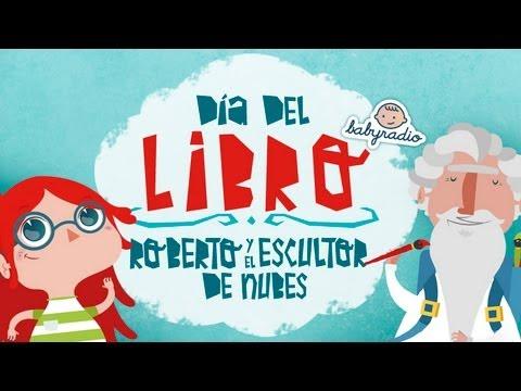 Fomentar La Lectura Cuento Para Animar A Leer Roberto El Escultor De Nubes Youtube