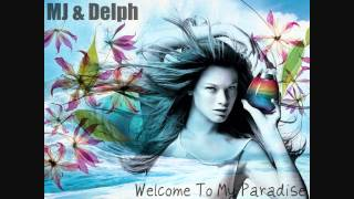 MorganJ & Delph - Welcome To My Paradise (Original Mix)