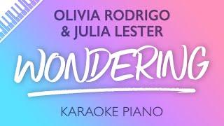 Olivia Rodrigo & Julia Lester - Wondering (Karaoke Piano)