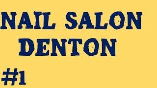 Nail Salon Denton   Call Us (940) – 514 – 8812