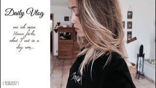 Wie ich meine Haare SELBER färbe, What I eat in a day uvm... Vlog 11/17