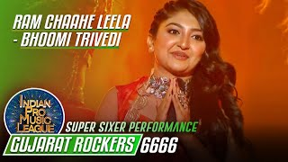 6666 Super Sixer Performance by Bhoomi Trivedi on Ram Chahe Leela, Indian Pro Music League