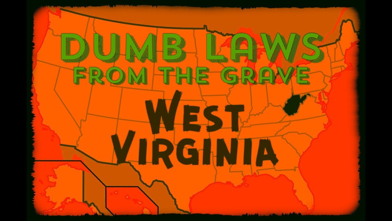 Dumb laws in wv
