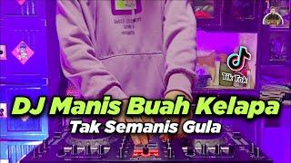 DJ MANIS BUAH KELAPA TAK SEMANIS GULA TIKTOK VIRAL REMIX TERBARU FULL BASS 2021 | DJ JAWARA CINTA