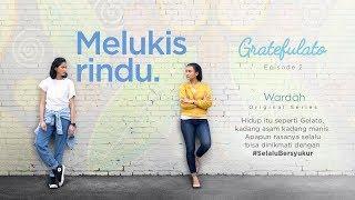 Thumbnail of GRATEFULATO – Episode 2 : Melukis Rindu #SelaluBersyukur – Wardah Original Series