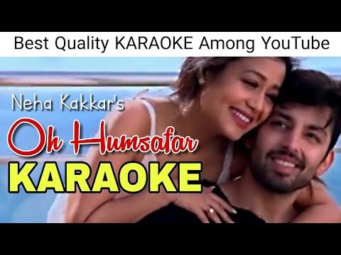 Oh Humsafar (Neha Kakkar) - KARAOKE With Lyrics - Neha Kakkar New Song Karaoke