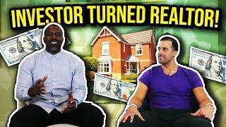 Real Estate Investor Turned Real Estate Agent!
