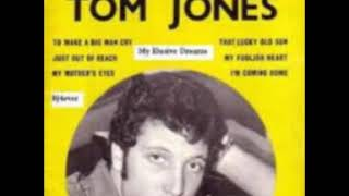My Elusive Dreams  Tom Jones