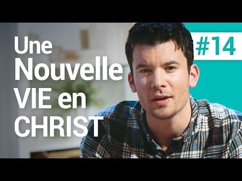 #14 Une nouvelle vie en Christ ! C'est quoi être chrétien ? Par Jean Schott sur l'Évangile.net