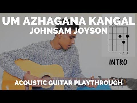 Um Azhagana Kangal - guitar chords/cover - (Johnsam Joyson)