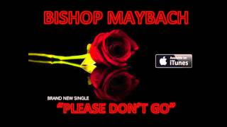 "BISHOP MAYBACH - ""PLEASE DON"