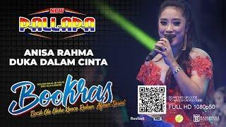 Download Mp3 Anisa Rahma - Duka Dalam Cinta - New Pallapa Bookras 2019