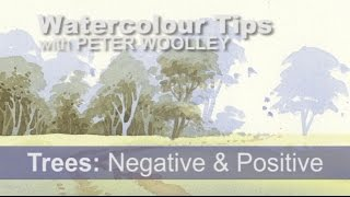 Watercolour Tip from PETER WOOLLEY: Trees - Negative and Positive