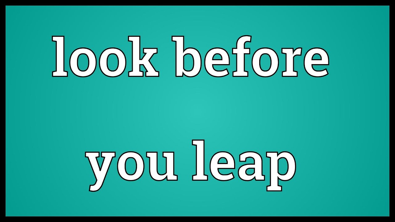 look before u leap Lyrics to look before you leap by the archies.