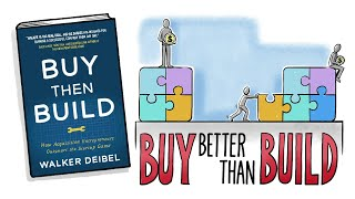 BUY THEN BUILD: HOW ACQUISITION ENTREPRENEURS OUTSMART THE STARTUP GAME by Walker Deibel