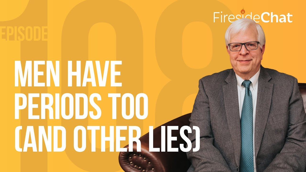 PragerU Fireside Chat Ep. 108 - Men Have Periods Too (And Other Lies)