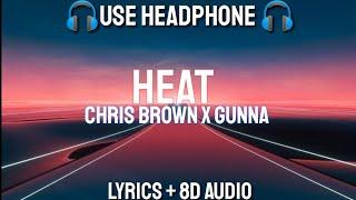 Chris Brown - Heat (Lyrics / 8D Audio)ft. Gunna