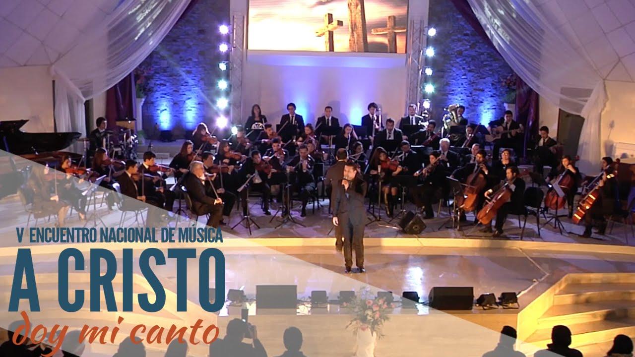 """A CRISTO DOY MI CANTO - FELIPE LEZANA - """"V ENCUENTRO NACIONAL DE MÚSICA"""" PRONTO EN DVD"""
