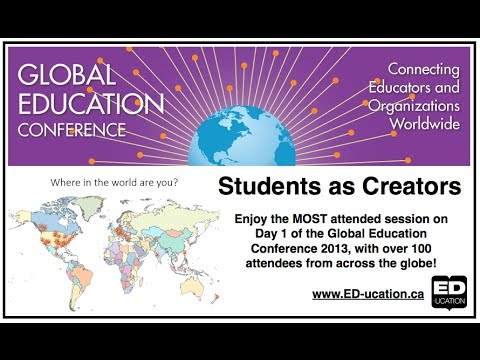 """""""Students as Creators"""" Presentation at Global Education Conference 2013"""