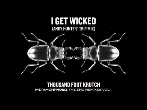 Thousand Foot Krutch: I Get Wicked (Andy Hunter° Trip Mix) (Official Audio)