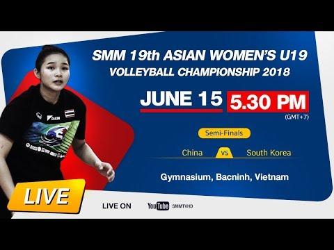 China Vs South Korea   Semi-Final   SMM 19th ASIAN WOMEN'S U19 VOLLEYBALL CHAMPIONSHIP 2018 [TH]