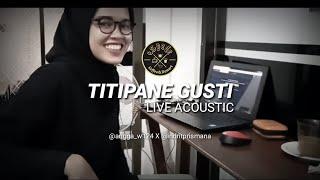 TITIPANE GUSTI - COVER BY ANGGA WAHYU