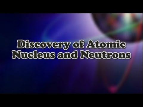Discovery of Atomic Nucleus and Neutrons - Iken Edu