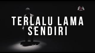 Kunto Aji - Terlalu Lama Sendiri (Official Lyric Video)