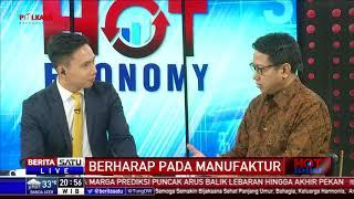 Hot Economy: Berharap Pada Manufaktur #4