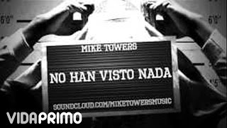 Myke Towers - No Han Visto Nada [Official Audio]
