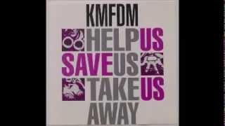 KMFDM -  Help Us, Save Us, Take Us Away (Oktoberfest Mix)