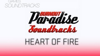 Burnout Paradise Soundtrack °37 Heart Of Fire