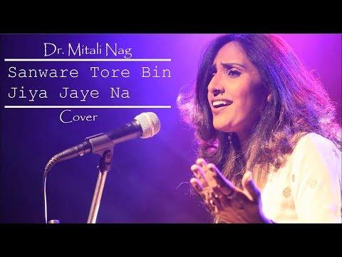 Sanware Tore Bin Jiya Jaye Na   Revised   Cover Song   Dr. Mitali  