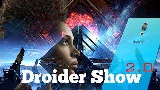 Каков Meizu 15, мессенджер от Google, iPhone 2018 и что будет в Destiny 2 DLC | Droider Show #342