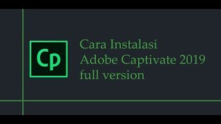 Cara Instalasi Adobe Captivate 2019 Full Version