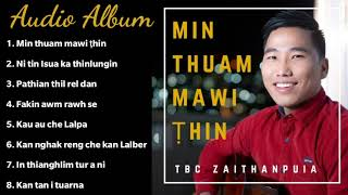 TBC Zaithanpuia - Min thuam mawi ṭhin | Official Audio Album | Gospel