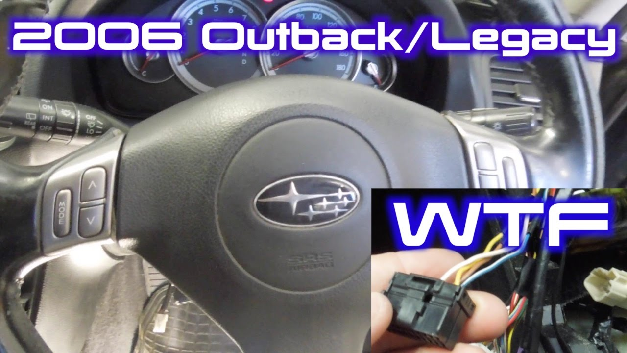 hight resolution of how to wire up steering wheel controls in a 2006 subaru outback legacy