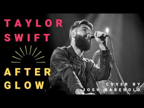 afterglow---taylor-swift-|-cover-by-josh-rabenold