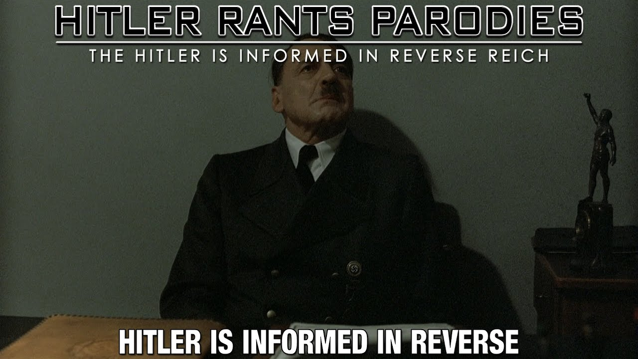 Hitler is informed in reverse