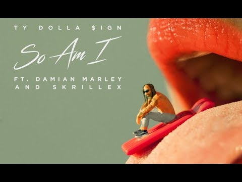 Ty Dolla $ign - So Am I ft. Damian Marley & Skrillex (Official Audio)