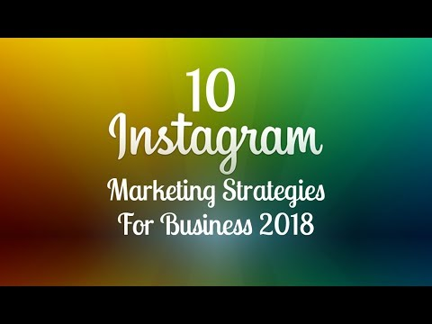 10 Instagram Marketing Strategies for Business 2018