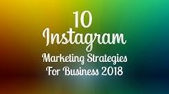 10 Instagram Marketing Strategies for Business 2018