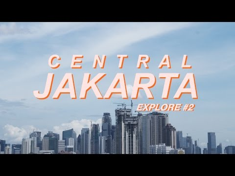 Central Jakarta - EXPLORE #2