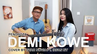 DEMI KOWE (PENDHOZA) COVER BY DYAH NOVIA FT  IRFAN NY