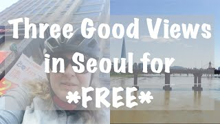 Places with Awesome Views in Seoul for FREE!
