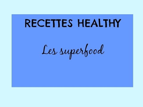 Recettes Healthy - Les superfood